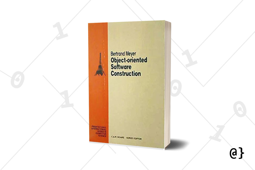 Object Oriented Software Construction meyer 1994