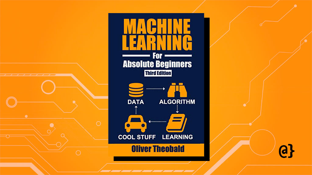 machine learning for absolute beginners B08RR7GC3C